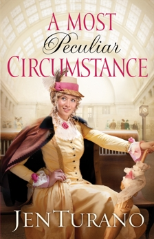 A Most Peculiar Circumstance (Ladies of Distinction Book #2), Turano, Jen