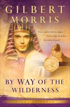 By Way of the Wilderness (Lions of Judah Book #5), Morris, Gilbert