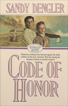 Code of Honor (Australian Destiny Book #1), Dengler, Sandra