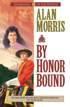 By Honor Bound (Guardians of the North Book #1), Morris, Alan