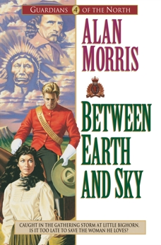 Between Earth and Sky (Guardians of the North Book #4), Morris, Alan