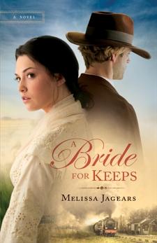 A Bride for Keeps (Unexpected Brides Book #1): A Novel, Jagears, Melissa