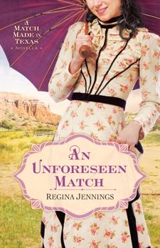 An Unforeseen Match: A Match Made in Texas Novella 2, Jennings, Regina