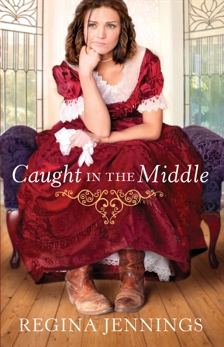 Caught in the Middle (Ladies of Caldwell County Book #3), Jennings, Regina