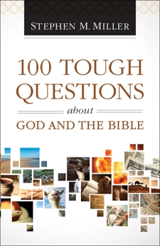 100 Tough Questions about God and the Bible, Miller, Stephen M.