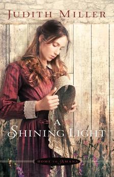 A Shining Light (Home to Amana Book #3), Miller, Judith