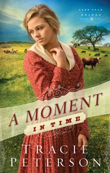 A Moment in Time (Lone Star Brides Book #2), Peterson, Tracie