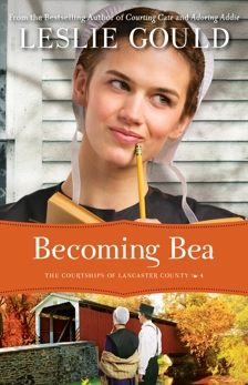 Becoming Bea (The Courtships of Lancaster County Book #4), Gould, Leslie