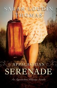 Appalachian Serenade (Appalachian Blessings): A Novella, Thomas, Sarah Loudin