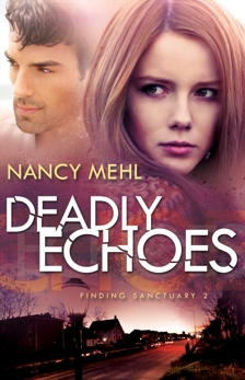 Deadly Echoes (Finding Sanctuary Book #2), Mehl, Nancy