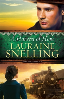 A Harvest of Hope (Song of Blessing Book #2), Snelling, Lauraine