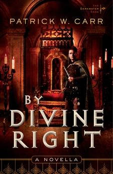 By Divine Right (The Darkwater Saga): A Novella, Carr, Patrick W.