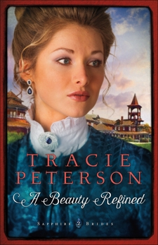 A Beauty Refined (Sapphire Brides Book #2), Peterson, Tracie