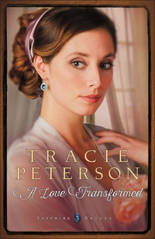 A Love Transformed (Sapphire Brides Book #3), Peterson, Tracie