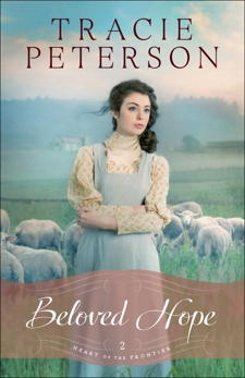 Beloved Hope (Heart of the Frontier Book #2), Peterson, Tracie