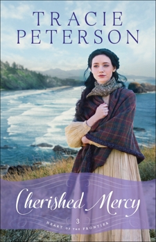 Cherished Mercy (Heart of the Frontier Book #3), Peterson, Tracie