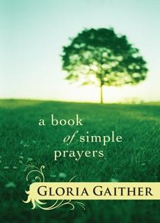 A Book of Simple Prayers, Gaither, Gloria