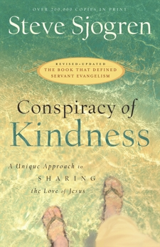 Conspiracy of Kindness: A Unique Approach to Sharing the Love of Jesus, Sjogren, Steve
