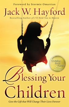 Blessing Your Children: Give the Gift that Will Change Their Lives Forever, Hayford, Jack