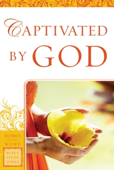 Captivated by God (Women of the Word Bible Study Series), Goodboy, Eadie & Lawless, Agnes
