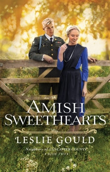 Amish Sweethearts (Neighbors of Lancaster County Book #2), Gould, Leslie