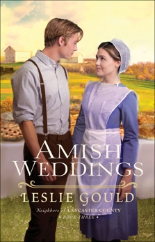 Amish Weddings (Neighbors of Lancaster County Book #3), Gould, Leslie