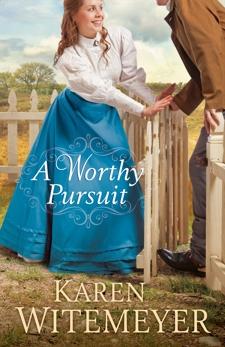 A Worthy Pursuit, Witemeyer, Karen