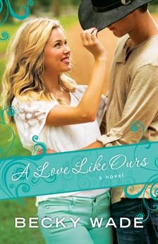 A Love Like Ours (A Porter Family Novel Book #3), Wade, Becky