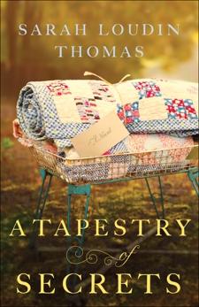 A Tapestry of Secrets (Appalachian Blessings Book #3), Thomas, Sarah Loudin