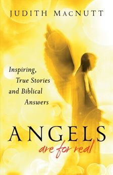 Angels Are for Real: Inspiring, True Stories and Biblical Answers, MacNutt, Judith