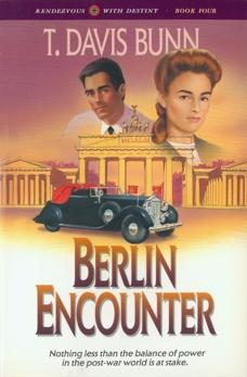 Berlin Encounter (Rendezvous With Destiny Book #4), Bunn, T. Davis