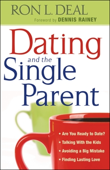 Dating and the Single Parent: * Are You Ready to Date? * Talking With the Kids  * Avoiding a Big Mistake * Finding Lasting Love, Deal, Ron L.