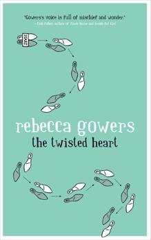 Twisted Heart, Gowers, Rebecca