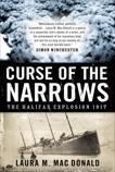 Curse Of The Narrows: The Halifax Explosion 1917, Mac Donald, Laura & MacDonald, Laura
