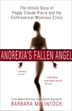 Anorexia's Fallen Angel: The Untold Story of Peggy Claude-Pierre and the Controversial Montreux Clinic, McClintock, Barbara