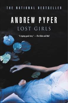Lost Girls: A Novel, Pyper, Andrew