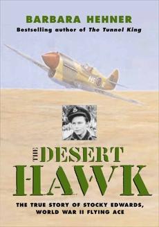 Desert Hawk: The True Story of Stocky Edwards, World War II Flying Ace, Hehner, Barbara