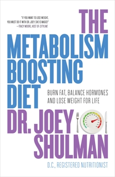 The Metabolism-Boosting Diet: A Personalized Weight-Loss System for Increasing Energy, Sleeping Better, and Keeping the Weight Off for Life, Shulman, Joey