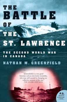 Battle Of The St. Lawrence: The Second World War in Canada, Greenfield, Nathan  M.