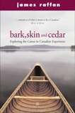 Bark, Skin And Cedar: Reflections on the Canoe in the Canadian Experience, Raffan, James