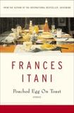 Poached Egg On Toast: Stories, Itani, Frances
