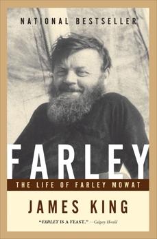 Farley: The Life of Farley Mowat, King, James