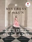 Mistress Of The Sun: A Novel, Gulland, Sandra