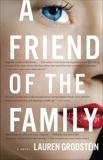 Friend Of The Family, Grodstein, Lauren