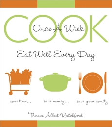Cook Once A Week: Eat Well Every Day, Albert-Ratchford, Theresa
