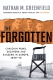 The Forgotten: Canadian POWs, Escapers and Evaders In Europe, 1939-1945, Greenfield, Nathan  M.