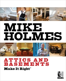 Make It Right: Attics and Basements, Holmes, Mike