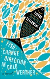 Fish Change Direction In Cold Weather, Szalowski, Pierre