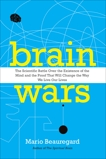 Brain Wars: The Scientific Battle Over the Existence of the Mind and the Irrefutable Proof that Will Change the Way We Live Our Lives, Beauregard, Mario