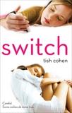 Switch, Cohen, Tish